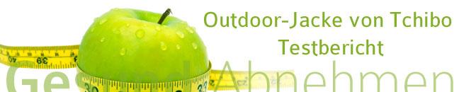 Die Outdoorjacke von Tchibo im Test von gesundesabnehmen.at